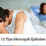 12 Tips Alami Mencegah Ejakulasi Dini Bagi Pria Dewasa