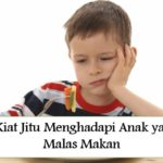 8 Kiat Jitu Menghadapi Anak yang Malas Makan